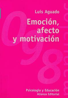 Emoción, afecto y motivación: un enfoque de procesos http://kmelot.biblioteca.udc.es/record=b1356806~S12*gag