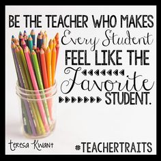 For me it was Mrs. Dameron in 6th grade. I totally thought I was her favorite, but she made everyone feel that way Be the teacher inspiration your students need today. Motivate your class!