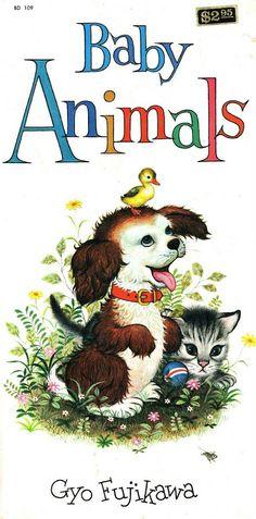Baby Animals by Gyo Fujikawa -- a favorite at 6 mo old