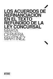 Los acuerdos de refinanciación en el Texto Refundido de la Ley Concursal / Marta Cervera Martínez.. -- 1ª ed., septiembre de 2020.. -- Barcelona : Aferre, 2020. Barcelona, Math Equations, Texts, Law, September, Universe, Barcelona Spain