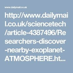 http://www.dailymail.co.uk/sciencetech/article-4387496/Researchers-discover-nearby-exoplanet-ATMOSPHERE.html
