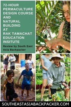 We took a Natural Building & Permaculture Design Course at Rak Tamachat Education Institute in Sikhiu, Thailand. Travel Tours, Asia Travel, Mental Health Retreat, Laos, Permaculture Design Course, Vietnam, Thailand, Eco Buildings, Volunteer Programs
