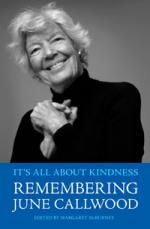 It's All About Kindness: Remembering June Callwood, edited by Margaret McBurney All Locations, Biographies, Strong Women, Inspire Me, Famous People, My Girl, Einstein, June, Hero