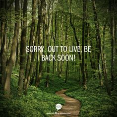 Sorry,  out to live,  Be back soon!