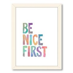 Americanflat Motivated Be Nice First Framed Textual Art Frame Color: White