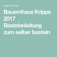 Bauernhaus Krippe 2017 Bastelanleitung zum selber basteln