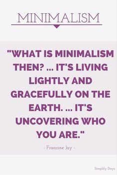 What is Minimalism? Enjoy this short excerpt from an inspiring minimalist. // SimplifyDays.com