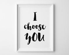 I Choose You. -- Instant digital download. No physical print will be sent…