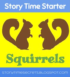 Story Time Secrets: Story Time Starter: Squirrels (book, songs and rhyme suggestions for squirrel theme)