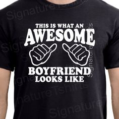 This Is What An Awesome Boyfriend Looks Like T-shirt Valentines Day gift by signaturetshirts, $12.95