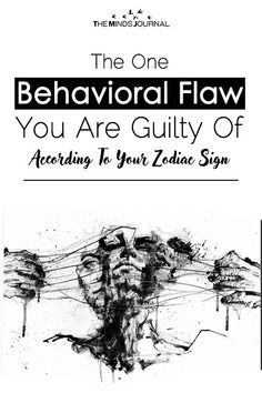 The One Behavioral Flaw You Are Guilty Of According To Your Zodiac Sign - https://themindsjournal.com/behavioral-flaw-zodiac-sign/