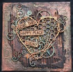 ML Design: Ink, Paint, Stamp & Paper Bliss: Steampunk. Mixed Media Journal, Mixed Media Collage, Mixed Media Canvas, 3d Collage, Altered Canvas, Altered Art, Mix Media, Steampunk Heart, Steampunk Book