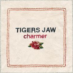 Album Review: Tigers Jaw – Charmer