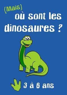(Mais) où sont les dinosaures est une chasse au trésor clef en main à imprimer sur le thème des dinosaures pour les enfants de 3 à 6 ans. Pour anniversaire.
