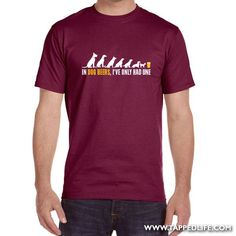 In Dogs Beers I've Only Had One MENS T-Shirt