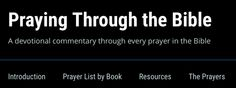 Praying through the bible - a devotional commentary through every prayer in the bible. Enrich your prayer life!
