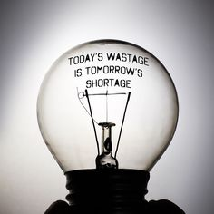 """Today's wastage is tomorrow's shortage""  #StandardProducts #Montreal #Quebec #Ontario #Toronto #Ottawa #Calgary #Alberta #BC #Vancouver #Canada #Lighting #Quote #Inspiration #Motivation"