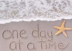 It's all we can do and it's much easier to take one day at a time when you're at the beach. Agreed? uh huh.