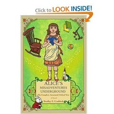 Alice's Misadventures Underground: The Complete Annotated Oxford Text  by Bradley Craddock  $14.95 amazon.com