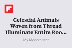 Celestial Animals Woven from Thread Illuminate Entire Rooms http://www.mymodernmet.com/profiles/blogs/julien-salaud-stellar-cave-ii