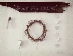 """A King is Born"" Wall Hanging Cute Christmas Ideas, Christmas In July, Holiday Ideas, Christmas Crafts, Xmas, Decor Crafts, Diy And Crafts, Homemade Christmas Decorations, Tis The Season"
