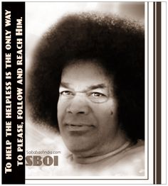 Hel the helpless - Sathya Sai Baba