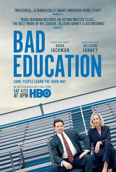 First Poster for HBO's Comedy-Drama 'Bad Education' - Starring Hugh Jackman Allison Janey and Ray Romano - Directed by Cory Finley ('Thoroughbreds') - The true story about the unfolding of the single largest public school embezzlement scandal in history. Hugh Jackman, Long Island, Films Netflix, The Poseidon Adventure, Bad Education, American Crime Story, American History, Imdb Tv, The Originals
