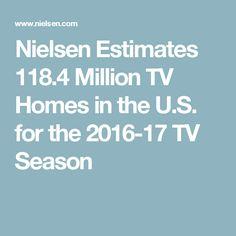 Nielsen Estimates 118.4 Million TV Homes in the U.S. for the 2016-17 TV Season