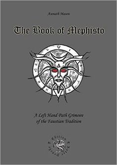 The Book of Mephisto: A Left Hand Path Grimoire of the Faustian Tradition Occult Books, Witchcraft Books, Occult Art, Magick Book, Wiccan Spells, Books To Read, My Books, Satanic Art, Psychology Books