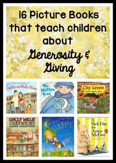Picture books for teaching kids about generosity and giving! Some books teach about giving tangible items, others about giving help or kind words, and others about giving back to the community. Great for Valentine's Day!