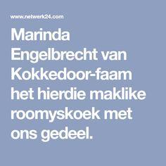 Marinda Engelbrecht van Kokkedoor-faam het hierdie maklike roomyskoek met ons gedeel. Weather, Weather Crafts
