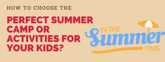 In this article you see how to choose the perfect summer camp and summer activities for your kids. Time Activities, Summer Activities, Cpr Training, School Reviews, India School, Summer Vacations, Travel Alone, Business For Kids, Summer Kids