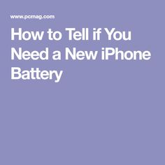 How to Tell if You Need a New iPhone Battery