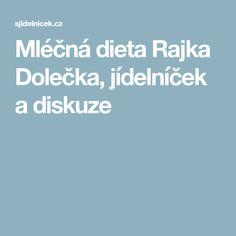 Mléčná dieta Rajka Dolečka, jídelníček a diskuze