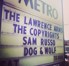 The Lawrence Arms -The Copyrights - Sam Russo - Dog  Wolf |  6.17.14
