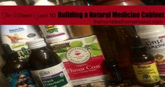 The Ultimate Guide to Building a Natural Medicine Cabinet
