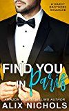 Free Kindle Book -   Find You in Paris: An Enemies-to-Lovers Romance (The Darcy Brothers Book 1)