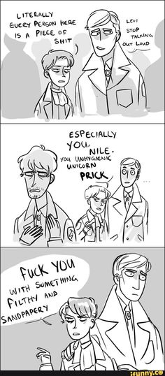 Levi and his sass on Nile