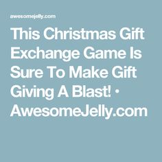 This Christmas Gift Exchange Game Is Sure To Make Gift Giving A Blast! • AwesomeJelly.com
