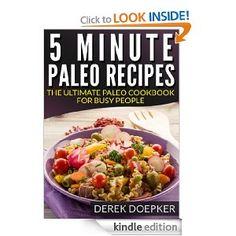 Amazon.com: 5 Minute Paleo Recipes: The Ultimate Paleo Cookbook For Busy People (Vol 1) eBook: Derek Doepker: Kindle Store