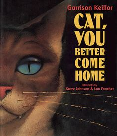 Cat, You Better Come Home - Garrison Keillor, Steve Johnson, Lou Fancher - McNally Robinson Booksellers
