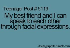 "Although it says ""Teenager Post"" I am pinning it to my True Love because my true love and best friend are the same person...and we do this."