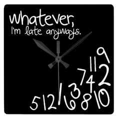 Shop whatever, I'm late anyways - Black and White Square Wall Clock created by eatlovepray. Personalize it with photos & text or purchase as is! Wall Clock Gift, Wall Clocks, Bed In Living Room, Black Gold, Black And White, Fashion Network, Gold Chevron, All Wall, Home Wedding