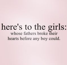 I want to extend a heart felt apology to all the girls who didn't receive the love and adoration you deserved to receive from your fathers. Please understand that if your father didn't show you how valuable you are, it's not because you are not. The truth is, some fathers are so wounded themselves from their own childhood, that they aren't capable of giving what they never received themselves. I promise you, that you are priceless and worthy of love sweet Darling.