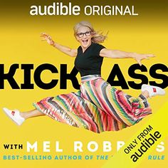 I finished listening to Kick Ass with Mel Robbins by Mel Robbins, narrated by Mel Robbins on my Audible app. Try Audible and get it free. Self Development, Personal Development, Books To Read, My Books, Mel Robbins, Rachel Hollis, Wit And Wisdom, Apple Books, This Is A Book