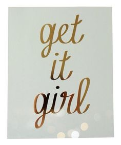 #getitgirl #doyourthing #beproud #quotes