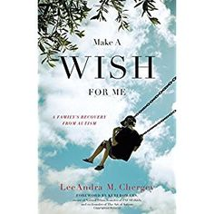 #BookReview of #MakeAWishForMe from #ReadersFavorite - https://readersfavorite.com/book-review/make-a-wish-for-me  Reviewed by Jane Finch for Readers' Favorite  Make A Wish For Me by LeeAndra Chergey is the story of the author's son, Ryan, and the struggles of the family as they come to terms with the diagnosis of autism. Told from the mother's point of view, LeeAndra begins her story with the confusion when, at the age of two, Ryan loses the ability to speak. There follow many meetings with