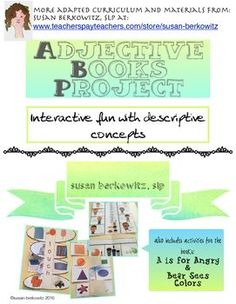 Whether you're building vocabulary is speech therapy, special education or for young students who need to learn and practice adjectives, this resource provides variety of interactive activities.Students make an adjective lap book, containing interactive flaps for:adjectives of coloradjectives of sizeadjectives of shapeadjectives of feelingadjectives of touch sensationadjectives of taste sensation Students make My Animal Adjectives book; using words and/or symbols to describe…