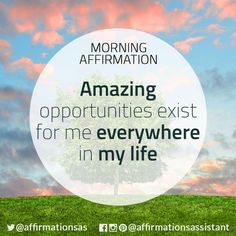 amazing opportunities exists in my life!