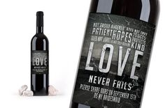 Love never fails! Ask your wedding party both bridesmaids and groomsmen to join in your love with these beautiful wine bottle labels.